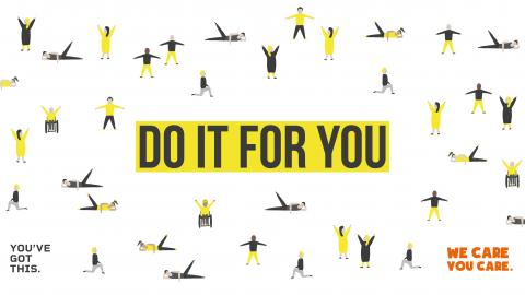 Do It For You- Keep active campaign image, You've Got This & We Care You Care